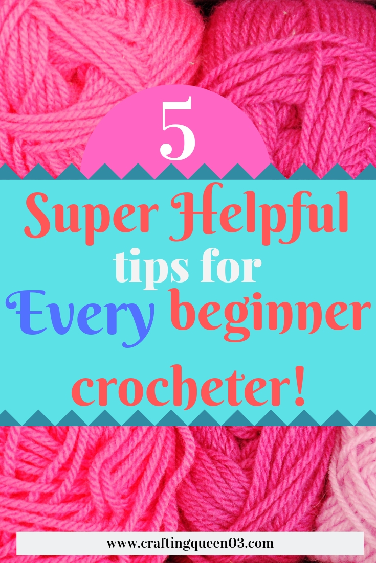 5 Super Helpful tips for every beginner crocheter